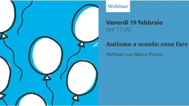 """Webinar """"Autismo a scuola: cosa fare e non"""" con il Dott. M. Pontis"""